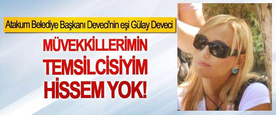 Atakum Belediye Başkanı Deveci'nin eşi Gülay Deveci: Müvekkillerimin temsilcisiyim hissem yok!