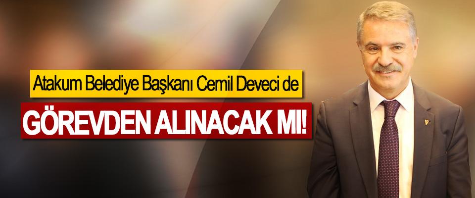 Atakum Belediye Başkanı Cemil Deveci de Görevden alınacak mı!