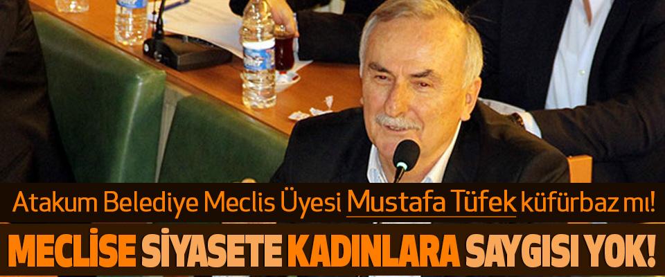 Atakum Belediye Meclis Üyesi Mustafa Tüfek küfürbaz mı!