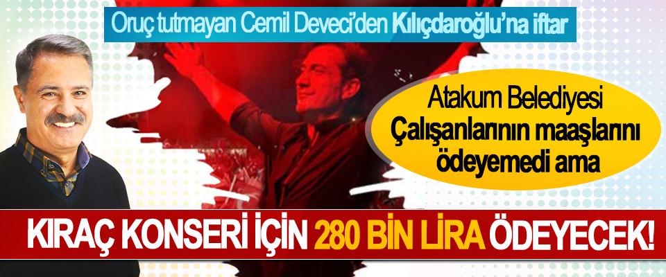 Atakum belediyesi çalışanlarının maaşlarını ödeyemedi ama Kıraç konseri için 280 bin lira ödeyecek!