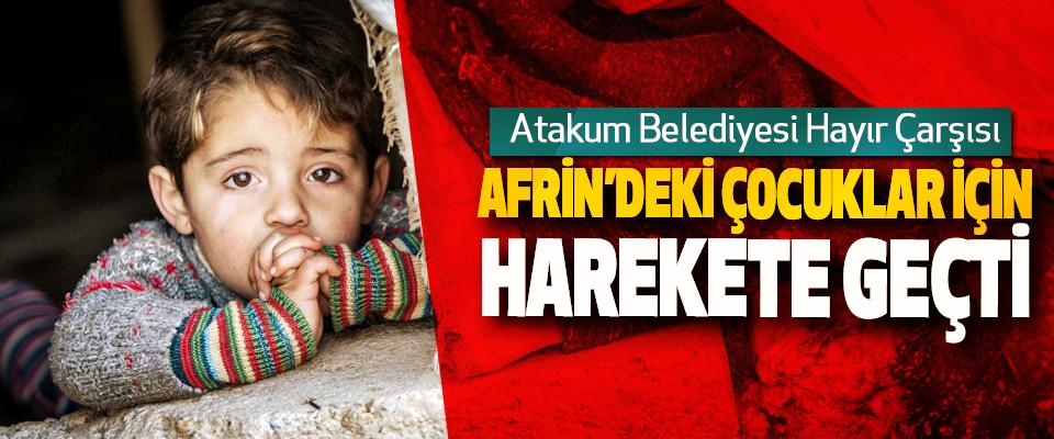 Atakum Belediyesi Hayır Çarşısı Afrin'deki Çocuklar İçin Harekete Geçti