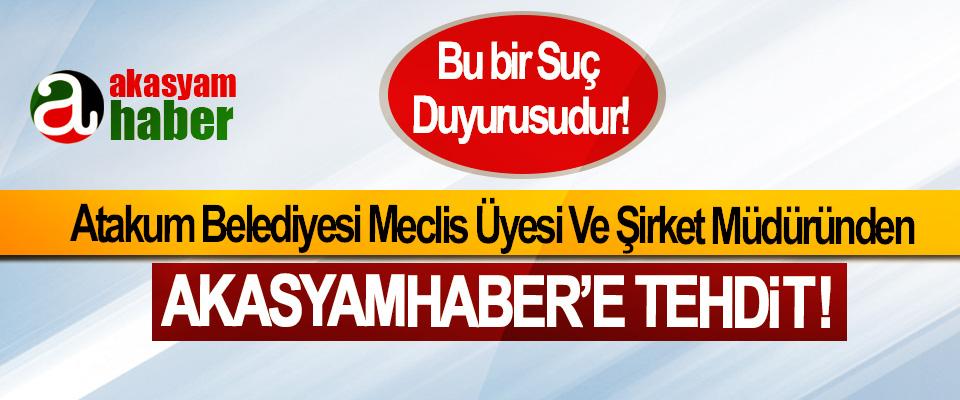 Atakum Belediyesi Meclis Üyesi Ve Şirket Müdüründen Akasyamhaber'e Tehdit!