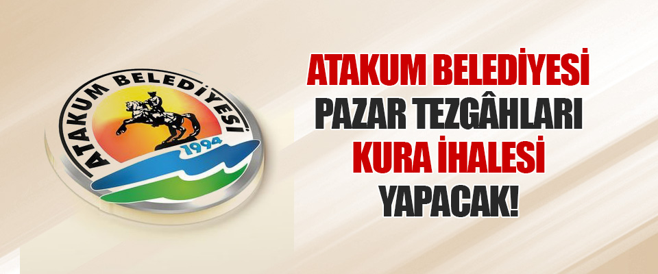 Atakum Belediyesi Pazar Tezgâhları Kura İhalesi Yapacak!