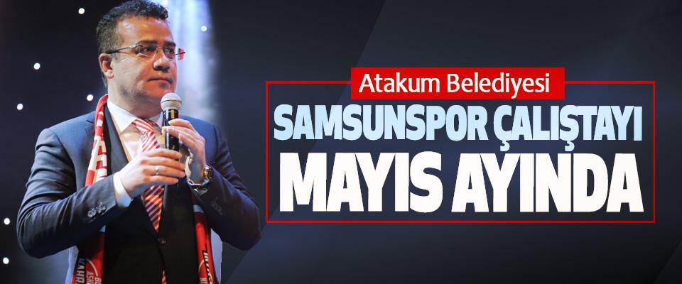 Atakum Belediyesi Samsunspor Çalıştayı Mayıs Ayında
