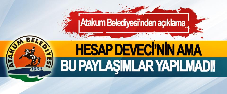 Atakum Belediyesi'nden açıklama; Hesap Deveci'nin ama bu paylaşımlar yapılmadı!