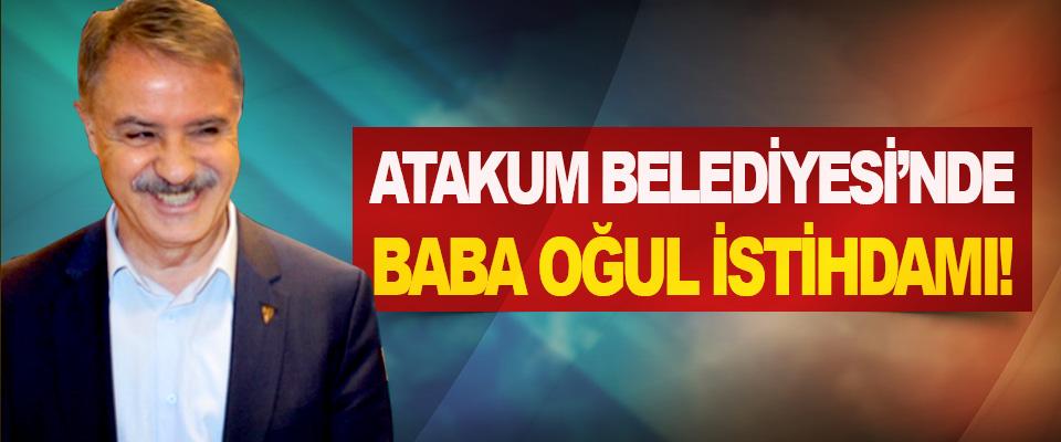 Atakum Belediyesi'nde baba oğul istihdamı!
