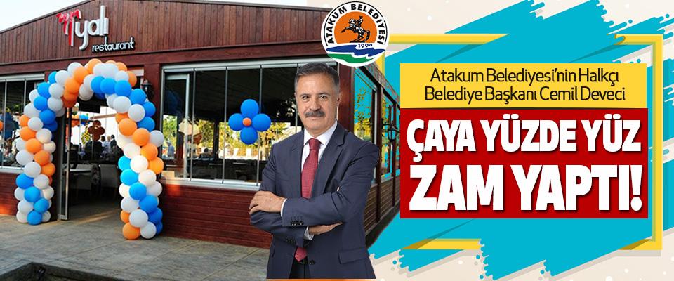 Atakum Belediyesi'nin Halkçı Belediye Başkanı Cemil Deveci Çaya Yüzde Yüz Zam Yaptı!