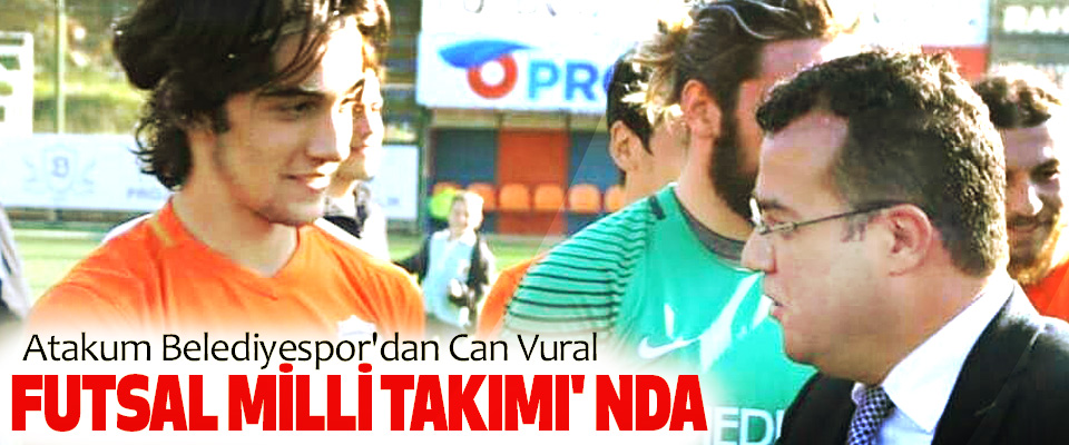 Atakum Belediyespor'dan Can Vural Futsal Milli Takımı'nda