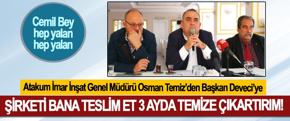 Atakum İmar İnşat Genel Müdürü Osman Temiz'den Başkan Deveci'ye; Şirketi bana teslim et 3 ayda temize çıkartırım!