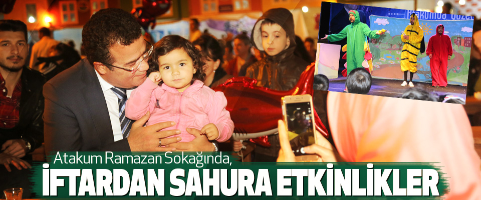 Atakum Ramazan Sokağında, İftardan Sahura Etkinlikler…