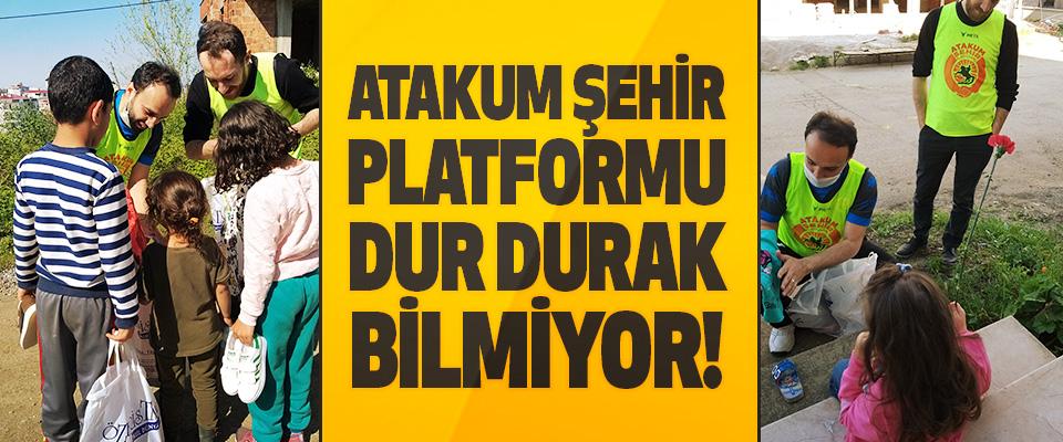 Atakum Şehir Platformu Dur Durak Bilmiyor!