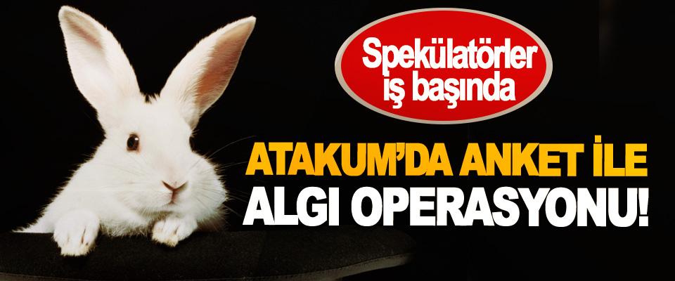Atakum'da anket ile algı operasyonu!