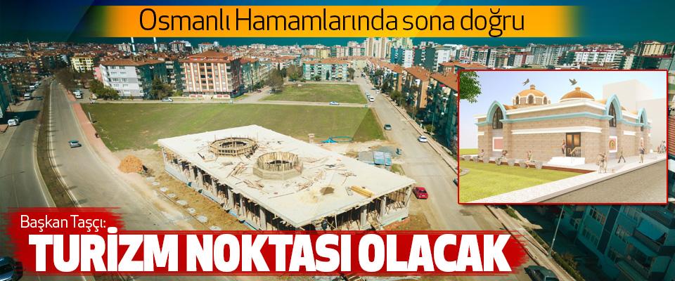 Atakum'da Osmanlı Hamamlarında sona doğru
