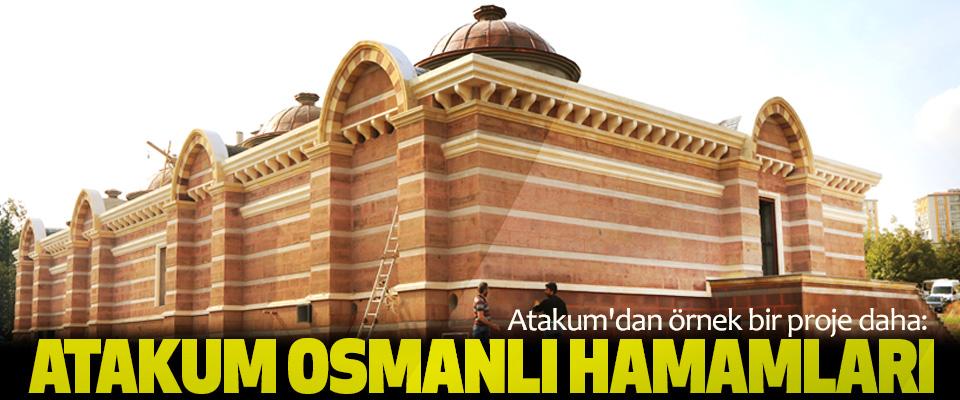 Atakum'dan örnek bir proje daha: Atakum Osmanlı Hamamları