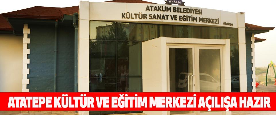 Atatepe Kültür Ve Eğitim Merkezi Açılışa Hazır
