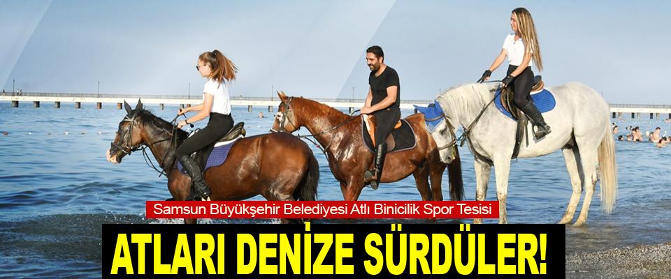 Atları Denize Sürdüler!