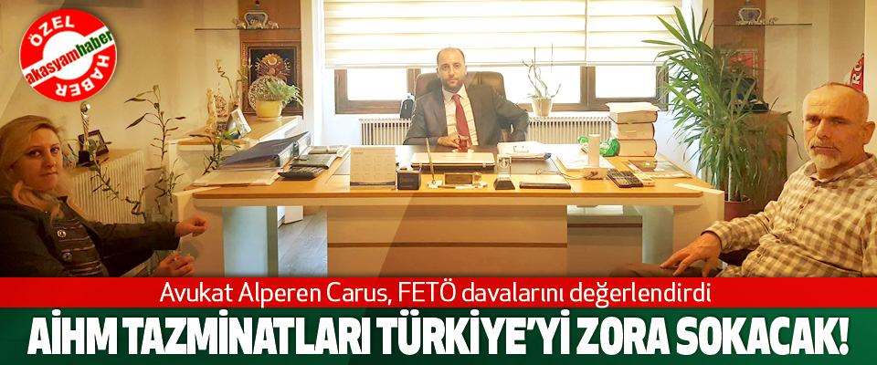 Avukat Alperen Carus, FETÖ davalarını değerlendirdi