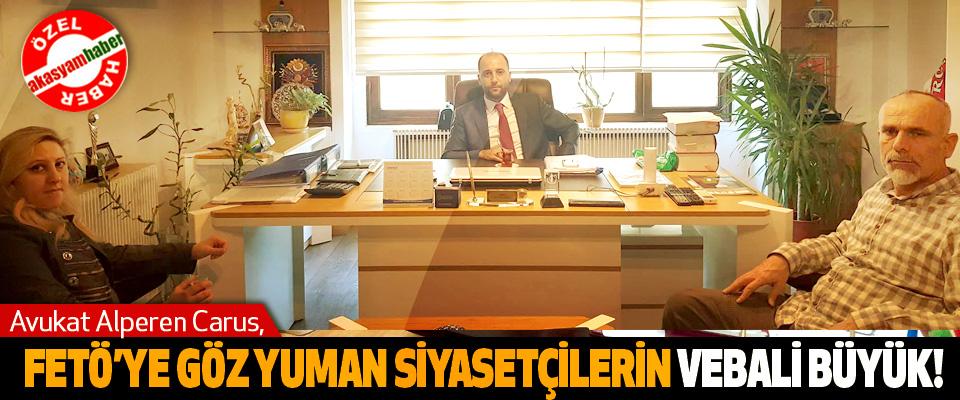 Avukat Alperen Carus: FETÖ'YE göz yuman siyasetçilerin vebali büyük!