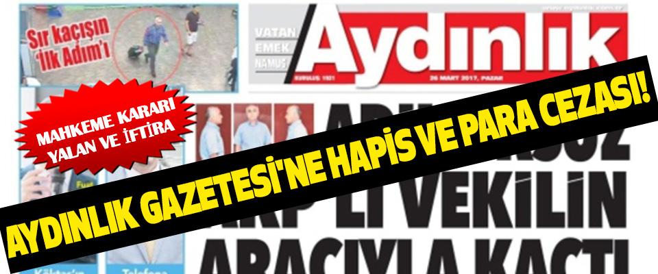 Aydınlık Gazetesi'ne Hapis ve Para Cezası