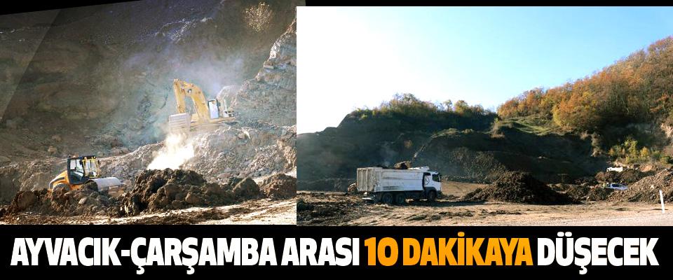 Ayvacık-Çarşamba Arası 10 Dakikaya Düşecek