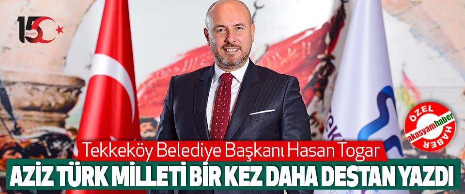 Aziz Türk Milleti Bir Kez Daha Destan Yazdı