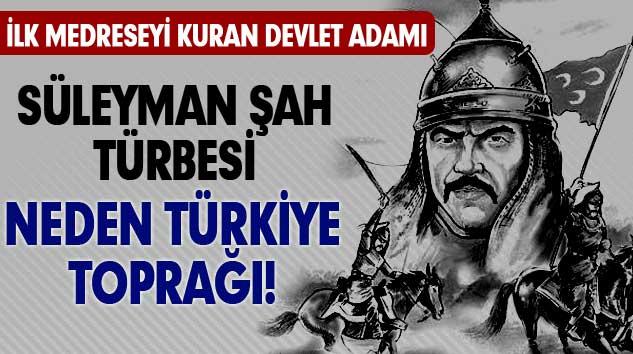 Süleyman Şah Türbesi Neden Türkiye Toprağı, Kaç Asker Bulunuyor?