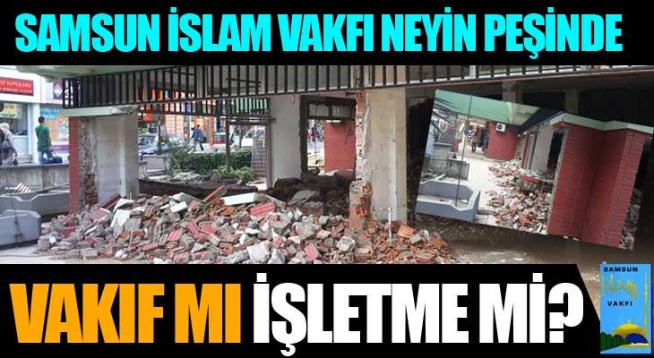 Samsun İslam Vakfı Neyin Peşinde