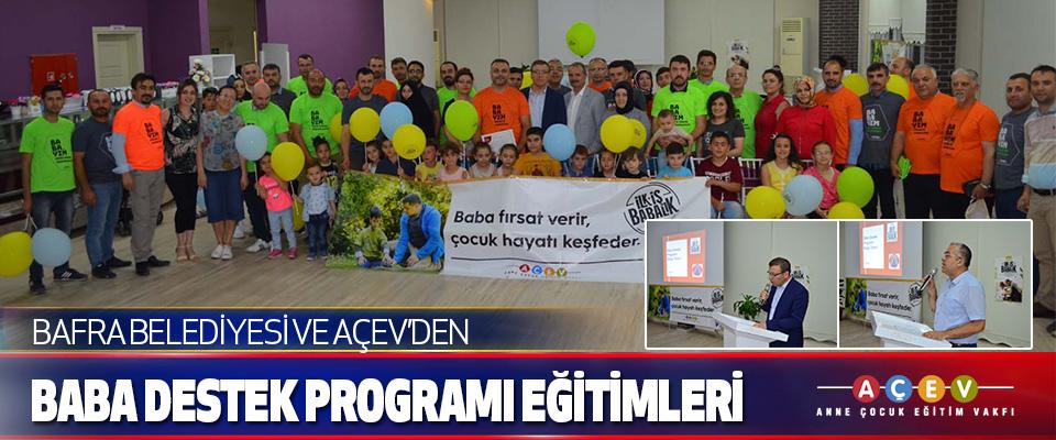 Bafra Belediyesi Ve Açev'den Baba Destek Programı Eğitimleri