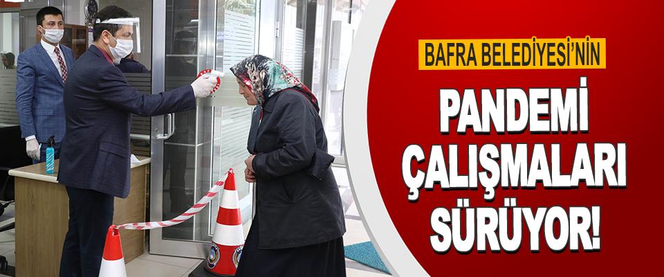 Bafra Belediyesi'nin Pandemi Çalışmaları Sürüyor!