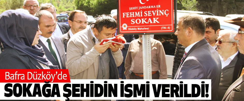 Bafra Düzköy'de Sokağa Şehidin İsmi Verildi!