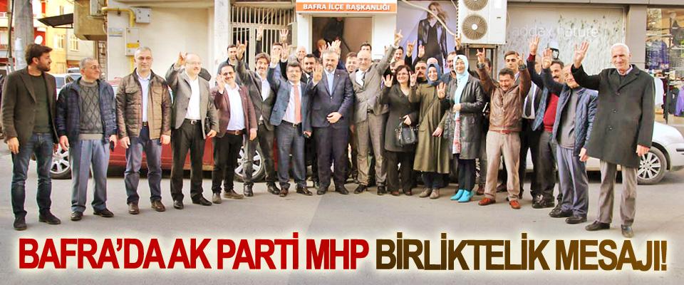 Bafra'da Ak Parti MHP birliktelik mesajı!