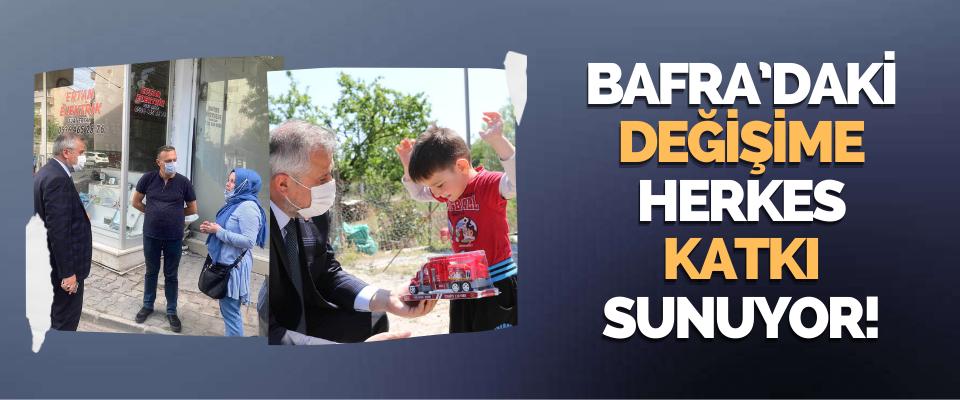 Bafra'daki Değişime Herkes Katkı Sunuyor!