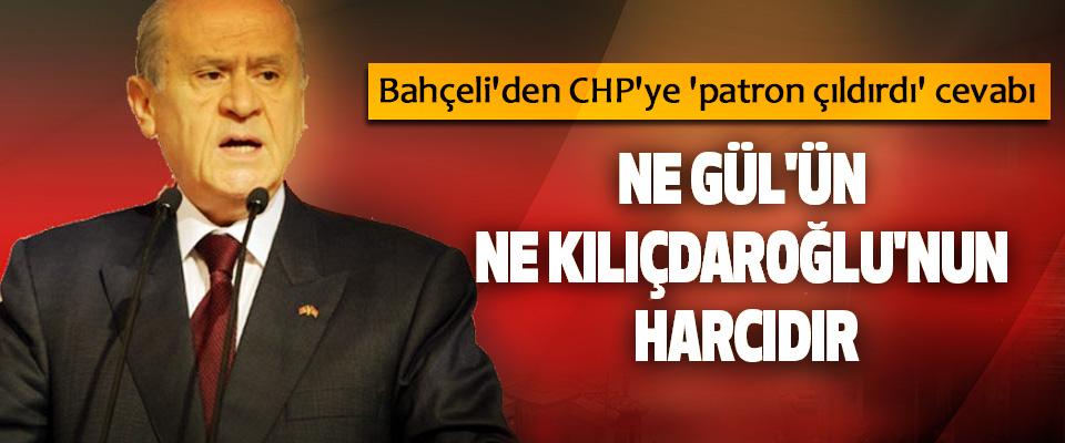Bahçeli'den CHP'ye 'patron çıldırdı' cevabı