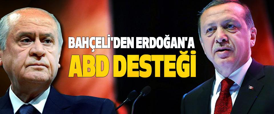 Bahçeli'den Erdoğan'a Abd Desteği