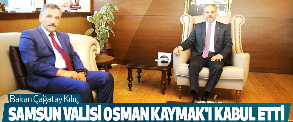 Bakan Çağatay Kılıç, Samsun Valisi Osman Kaymak'ı Kabul Etti