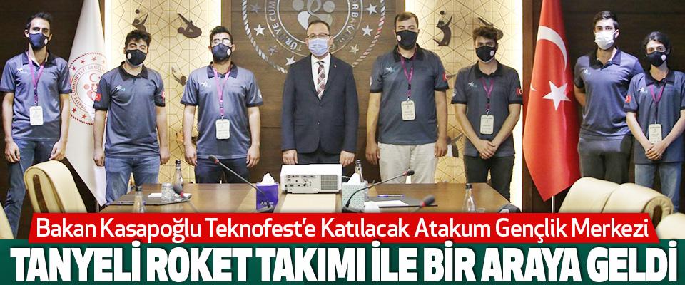 Bakan Kasapoğlu Teknofest'e Katılacak Atakum Gençlik Merkezi Tanyeli Roket Takımı İle Bir Araya Geldi