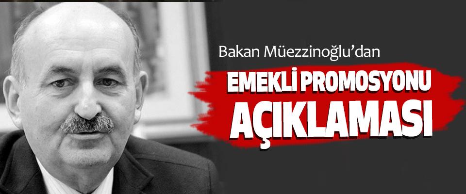 Bakan Müezzinoğlu'dan Emekli Promosyonu Açıklaması