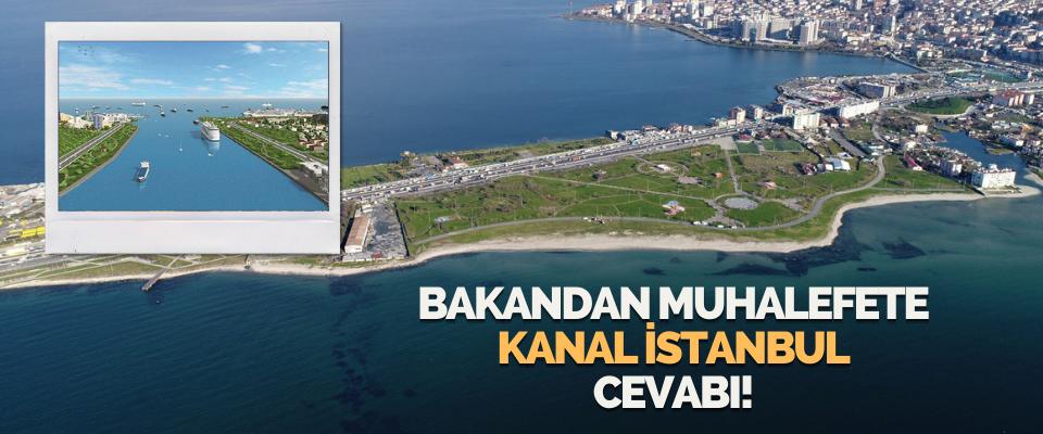 Bakandan Muhalefete Kanal İstanbul Cevabı!