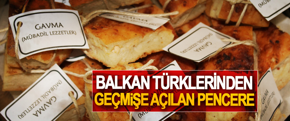 Balkan Türklerinden Geçmişe Açılan Pencere