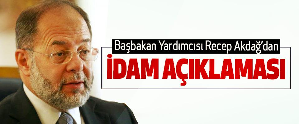 Başbakan Yardımcısı Recep Akdağ'dan İdam Açıklaması