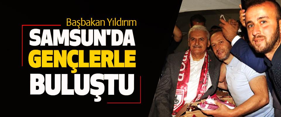 Başbakan Yıldırım, Samsun'da Gençlerle Buluştu