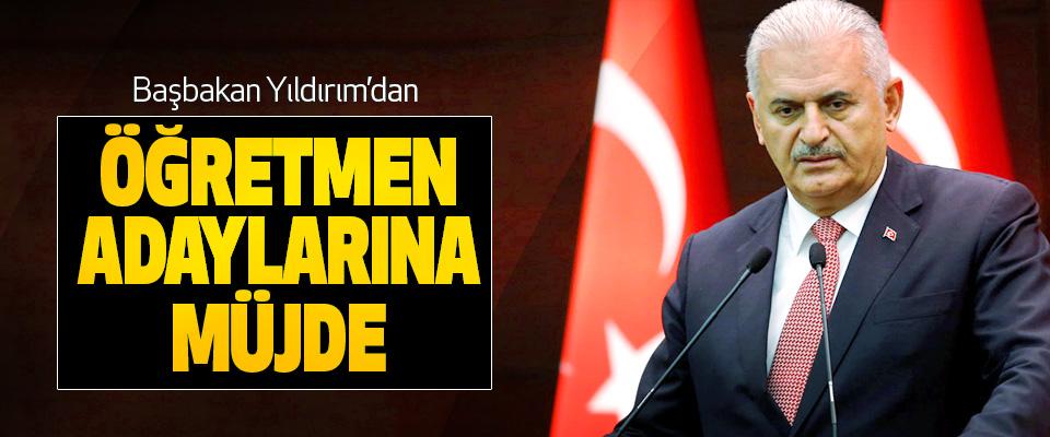 Başbakan Yıldırım'dan Öğretmen Adaylarına Müjde