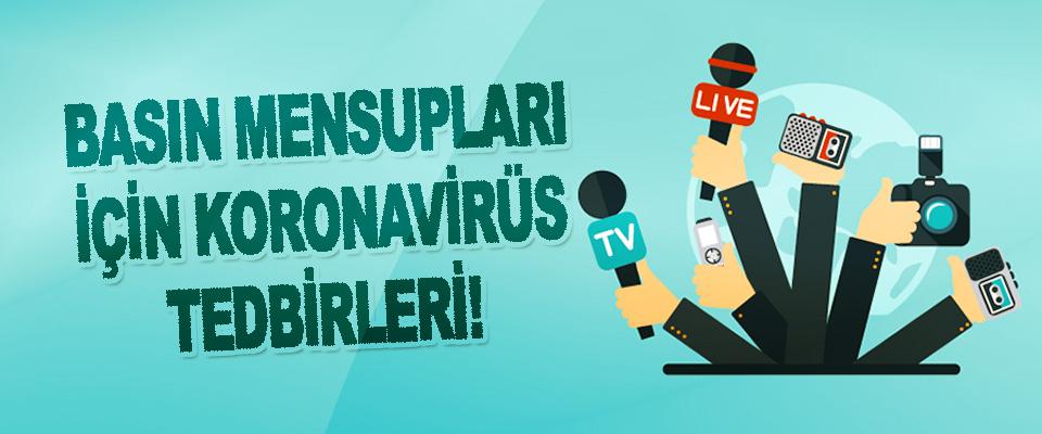 Basın Mensupları İçin Korona Tedbirleri!