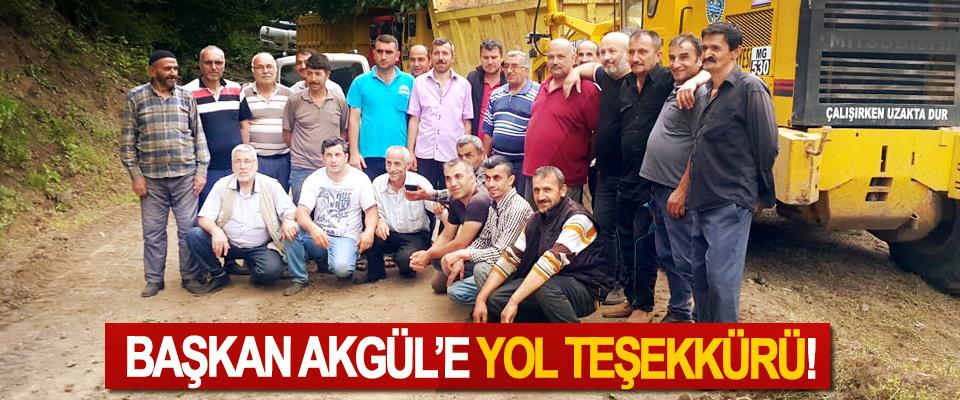 Başkan Akgül'e Yol Teşekkürü!