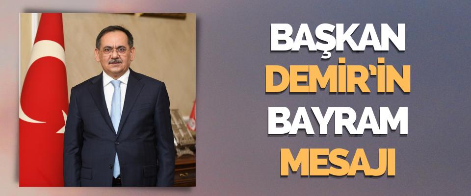 Başkan Demir'in Bayram Mesajı