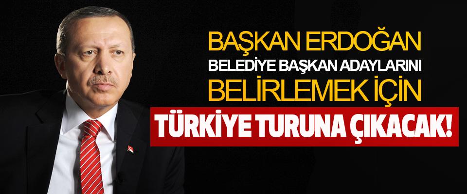 Başkan Erdoğan belediye başkan adaylarını belirlemek için Türkiye turuna çıkacak!