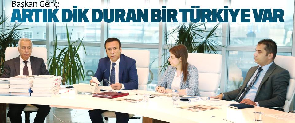 Başkan Genç: Artık Dik Duran Bir Türkiye Var