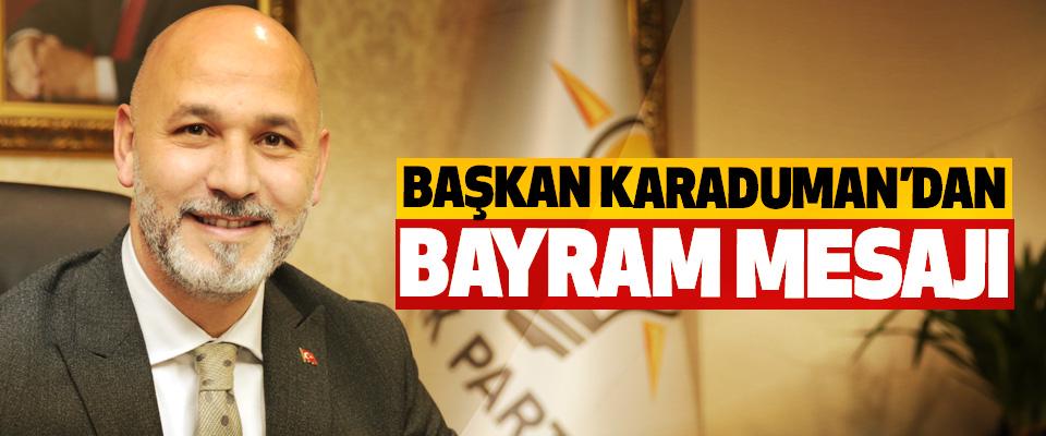 Başkan Karaduman'dan Bayram Mesajı