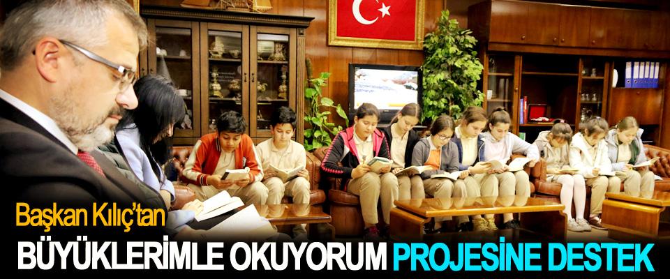 Başkan Kılıç'tan Büyüklerimle Okuyorum Projesine Destek