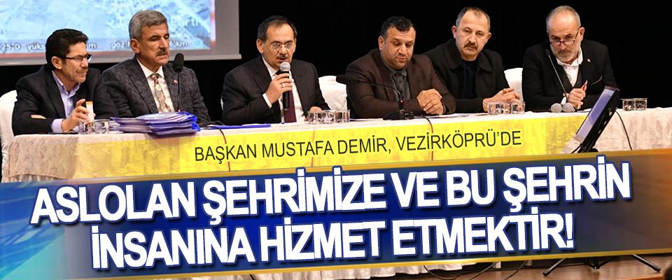 Başkan Mustafa Demir, Vezirköprü'de